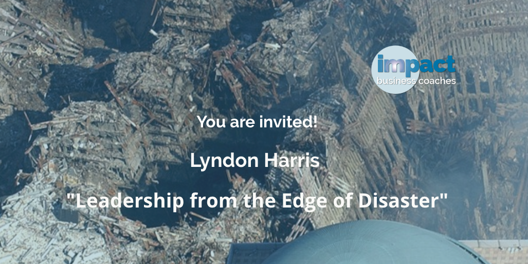 "You are invited! Lyndon Harris ""Leadership from the Edge of Disaster"""